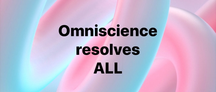 Omniscience resolves ALL