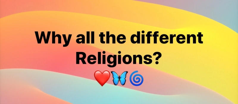 Why all the different religions?