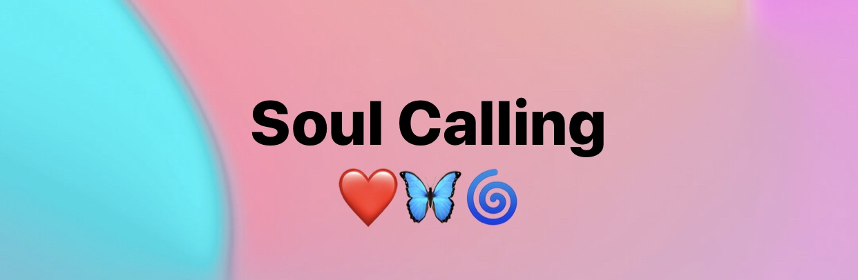 What is my Soul Calling?