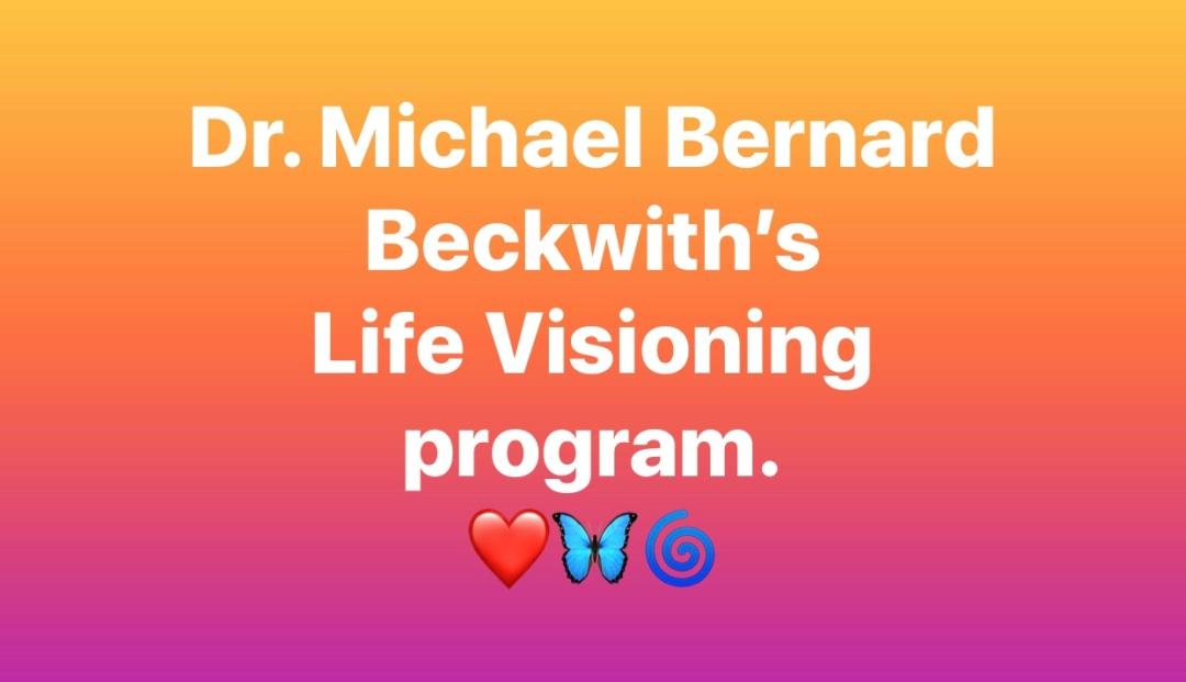 Dr. Michael Bernard Beckwith's Life Visioning program