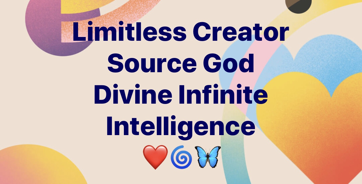 Limitless Creator Source God Divine Infinite Intelligence