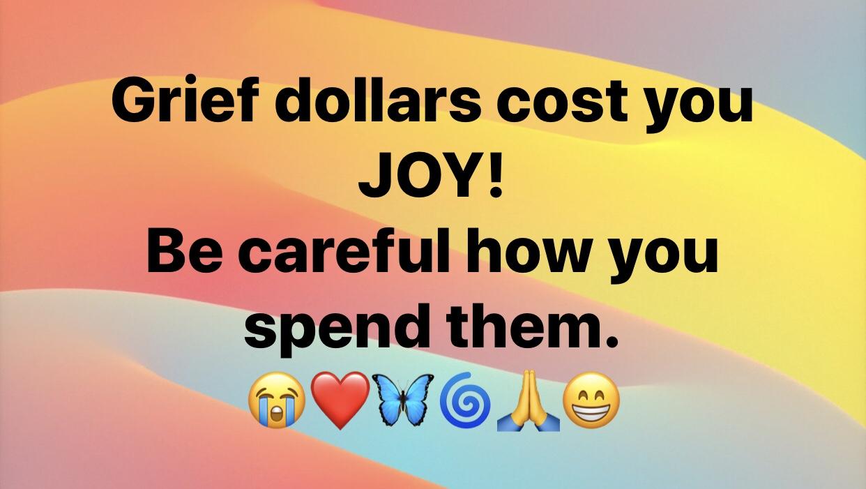 Grief dollars