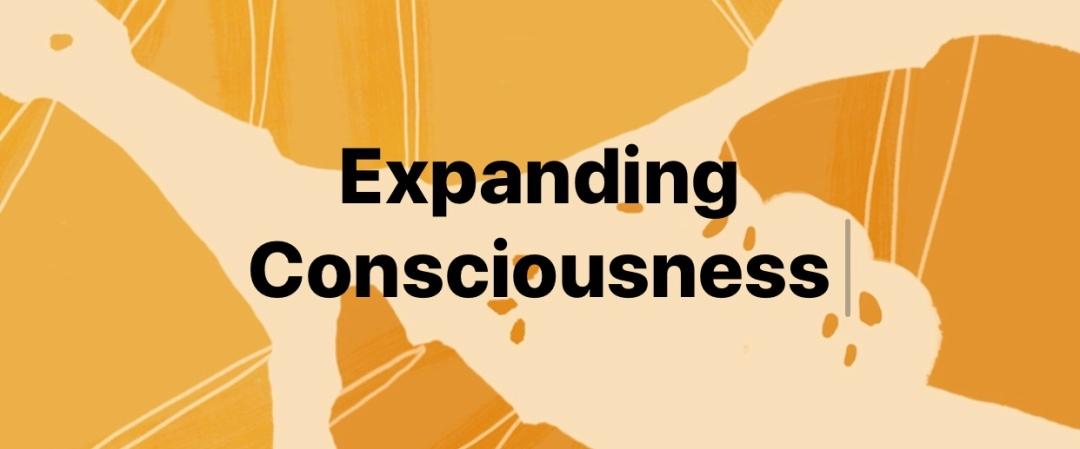 Expanding Consciousness